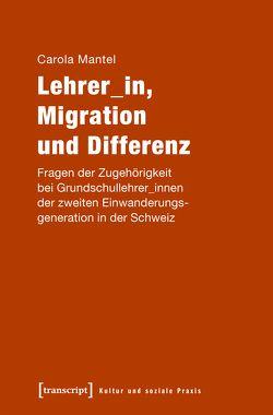Lehrer_in, Migration und Differenz von Mantel,  Carola