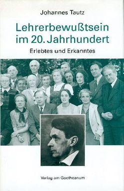 Lehrerbewusstsein im 20. Jahrhundert von Tautz,  Johannes