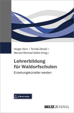 Lehrerbildung an Waldorfschulen von Götte,  Wenzel Michael, Kern,  Holger, Zdrazil,  Tomas