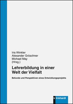 Lehrerbildung in einer Welt der Vielfalt von Gröschner,  Alexander, May,  Michael, Winkler,  Iris