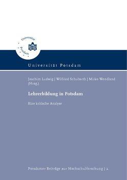 Lehrerbildung in Potsdam von Ludwig,  Joachim, Schubarth,  Wilfried, Wendland,  Mirko