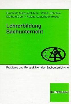 Lehrerbildung – Sachunterricht von Cech,  Diethard, Köhnlein,  Walter, Lauterbach,  Roland, Marquardt-Mau,  Brunhilde
