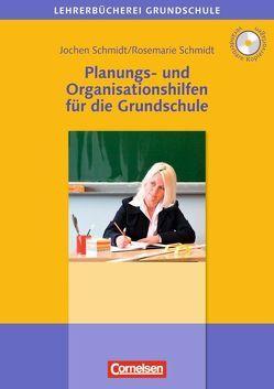 Lehrerbücherei Grundschule / Planungs- und Organisationshilfen für die Grundschule von Schmidt,  Jochen, Schmidt,  Rosemarie