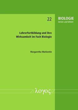 Lehrerfortbildung und ihre Wirksamkeit im Fach Biologie von Warkentin,  Margaretha