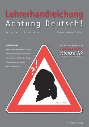 Lehrerhandreichung Achtung Deutsch A2 von Bauer,  Barbara, Feichtinger,  Gernot, Paar,  Verena