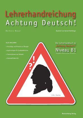 Lehrerhandreichung Achtung Deutsch B1 von Bauer,  Barbara, Feichtinger,  Gernot
