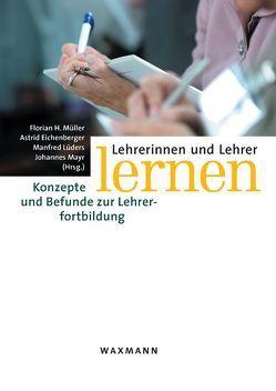 Lehrerinnen und Lehrer lernen von Eichenberger,  Astrid, Lüders,  Manfred, Mayr,  Johannes, Müller,  Florian H.