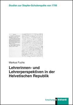 Lehrerinnen- und Lehrerperspektiven in der Helvetischen Republik von Fuchs,  Markus