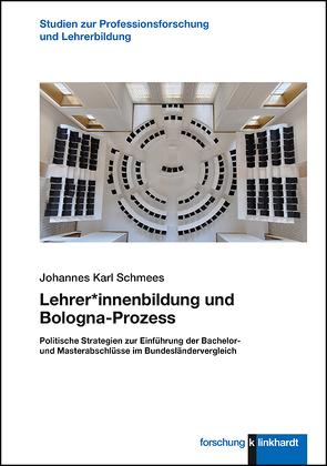 Lehrer*innenbildung und Bologna-Prozess von Schmees,  Johannes Karl