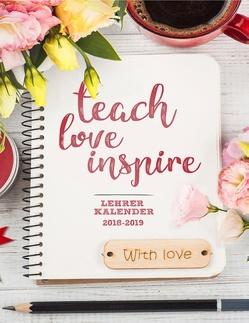 Lehrerkalender 2018/2019 – Teach.Love.Inspire von Keep Learning