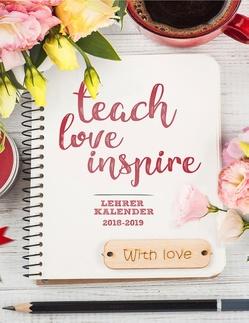 Lehrerkalender 2018/2019 – Teach.Love.Inspire von Keep Learning