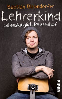 Lehrerkind von Bielendorfer,  Bastian