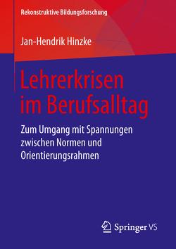 Lehrerkrisen im Berufsalltag von Hinzke,  Jan-Hendrik