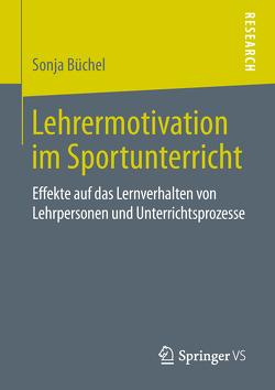 Lehrermotivation im Sportunterricht von Büchel,  Sonja