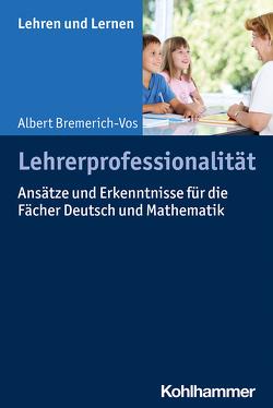 Lehrerprofessionalität von Bremerich-Vos,  Albert, Gold,  Andreas, Rosebrock,  Cornelia, Valtin,  Renate, Vogel,  Rose