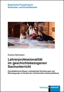 Lehrerprofessionalität im geschichtsbezogenen Sachunterricht von Hartmann,  Carina