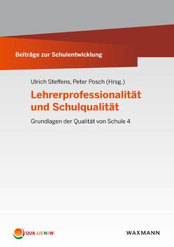 Lehrerprofessionalität und Schulqualität von Posch,  Peter, Steffens,  Ulrich, Wiesner,  Christian