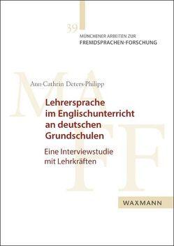 Lehrersprache im Englischunterricht an deutschen Grundschulen von Deters-Philipp,  Ann-Cathrin