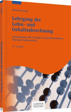 Lehrgang der Lohn- und Gehaltsabrechnung von Jenak,  Katharina