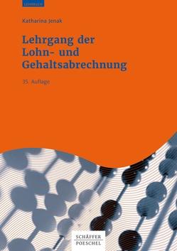 Lehrgang der Lohn- und Gehaltsabrechnung von Jenak,  Katharina, Scholz,  Axel