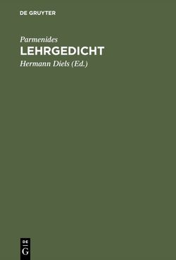 Lehrgedicht von Diels,  Hermann, Parmenides