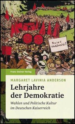 Lehrjahre der Demokratie von Anderson,  Margaret Lavinia, Hirschfeld,  Sybille