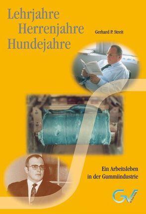 Lehrjahre – Herrenjahre – Hundejahre von Streit,  Gerhard