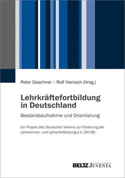 Lehrkräftefortbildung in Deutschland von Daschner,  Peter, Hanisch,  Rolf