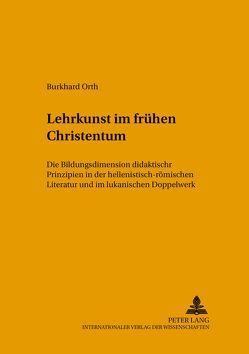 Lehrkunst im frühen Christentum von Orth,  Burkhard