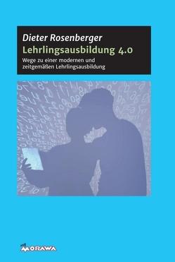 Lehrlingsausbildung 4.0 von Rosenberger,  Dieter