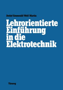 Lehrorientierte Einführung in die Elektrotechnik von Gronwald,  Detlef, Wolf,  Martin