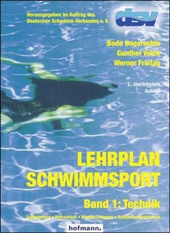 Lehrplan Schwimmsport – Band 1: Technik von Freitag,  Werner, Ungerechts,  Bodo, Volck,  Gunther