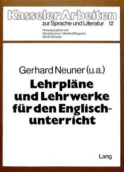Lehrpläne und Lehrwerke für den Englischunterricht von Neuner,  Gerhard