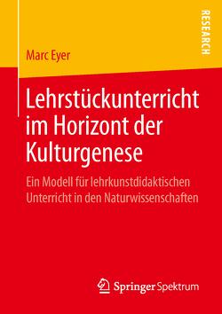 Lehrstückunterricht im Horizont der Kulturgenese von Eyer,  Marc