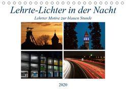 Lehrte – Lichter in der Nacht (Tischkalender 2020 DIN A5 quer) von SchnelleWelten