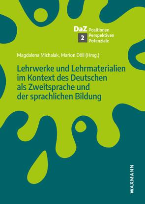 Lehrwerke und Lehrmaterialien im Kontext des Deutschen als Zweitsprache und der sprachlichen Bildung von Döll,  Marion, Michalak,  Magdalena