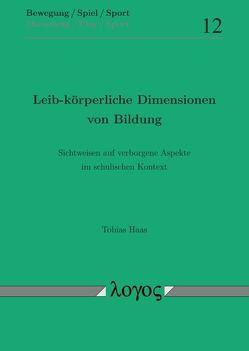 Leib-körperliche Dimensionen von Bildung von Haas,  Tobias