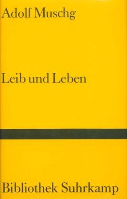 Leib und Leben von Muschg,  Adolf