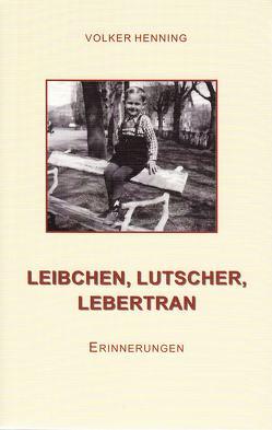 LEIBCHEN, LUTSCHER, LEBERTRAN von Henning,  Volker