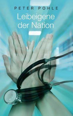 Leibeigene der Nation von Pohle,  Peter