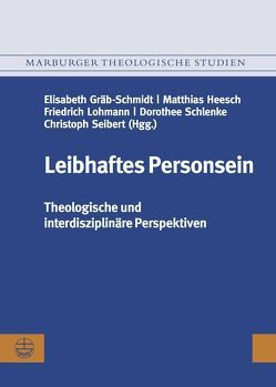 Leibhaftes Personsein von Gräb-Schmidt,  Elisabeth, Heesch,  Matthias, Lohmann,  Friedrich, Schlenke,  Dorothee, Seibert,  Christoph