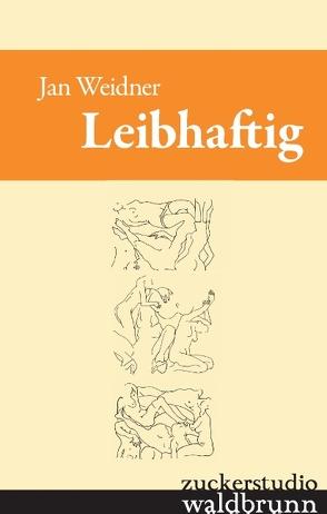 Leibhaftig von Weidner,  Jan