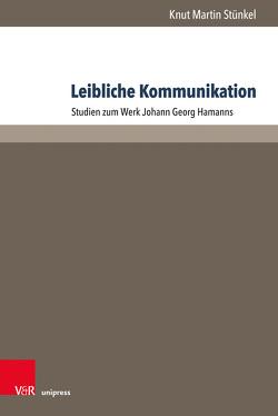 Leibliche Kommunikation von Stünkel,  Knut Martin