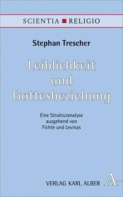 Leiblichkeit und Gottesbeziehung von Trescher,  Stephan
