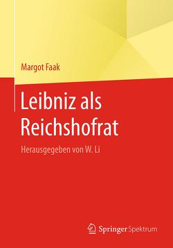 Leibniz als Reichshofrat von Faak,  Margot, Li,  Wenchao