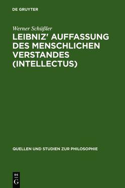 Leibniz' Auffassung des menschlichen Verstandes (intellectus) von Schüßler,  Werner