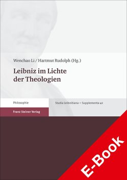 Leibniz im Lichte der Theologien von Li,  Wenchao, Rudolph,  Hartmut