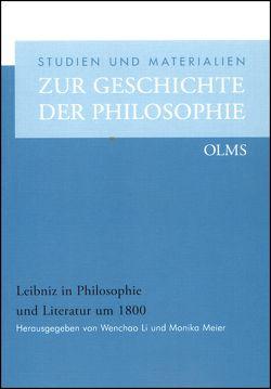 Leibniz in Philosophie und Literatur um 1800 von Li,  Wenchao, Meier,  Monika
