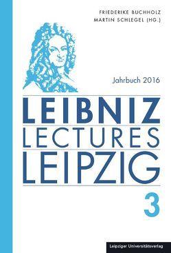 Leibniz-Lectures-Leipzig von Buchholz,  Friederike, Schlegel,  Martin
