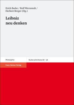 Leibniz neu denken von Barke,  Erich, Breger,  Herbert, Wernstedt,  Rolf
